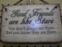 Good friends are like stars...  -  Cat No:   -  Click To Order  -  ID: 1242